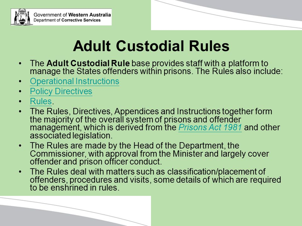 Adult Custodial Rules