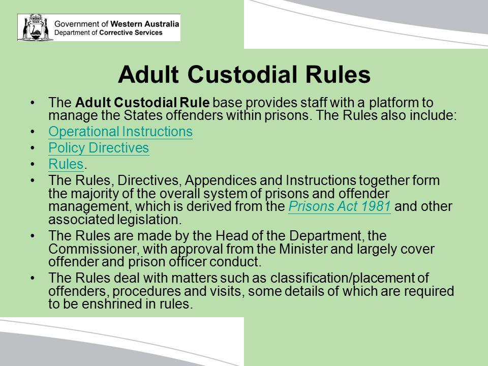 Adult Custodial Rules
