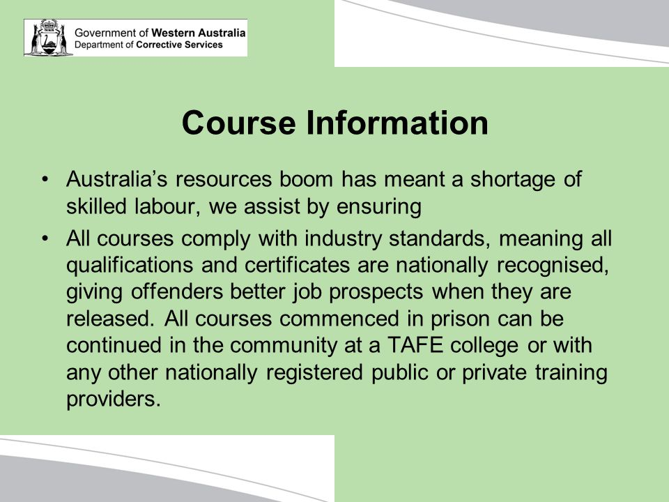 Course Information Australia's resources boom has meant a shortage of skilled labour, we assist by ensuring.