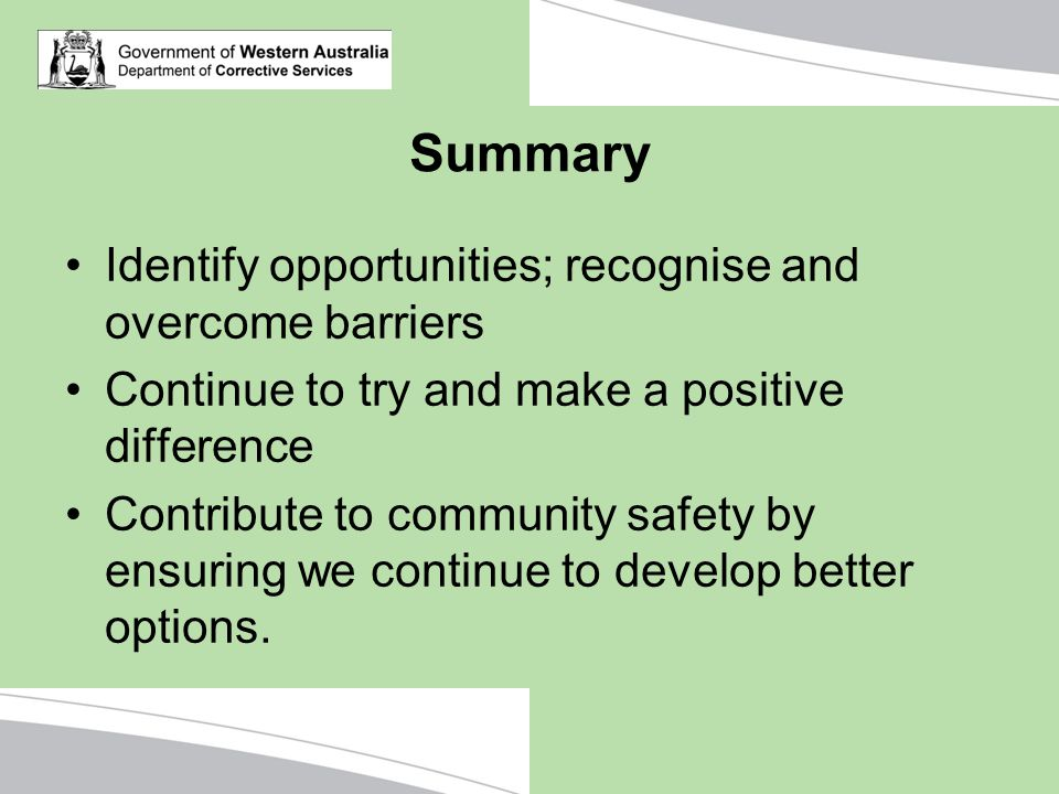 Summary Identify opportunities; recognise and overcome barriers