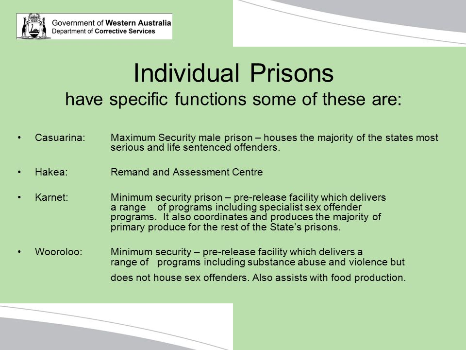Individual Prisons have specific functions some of these are: