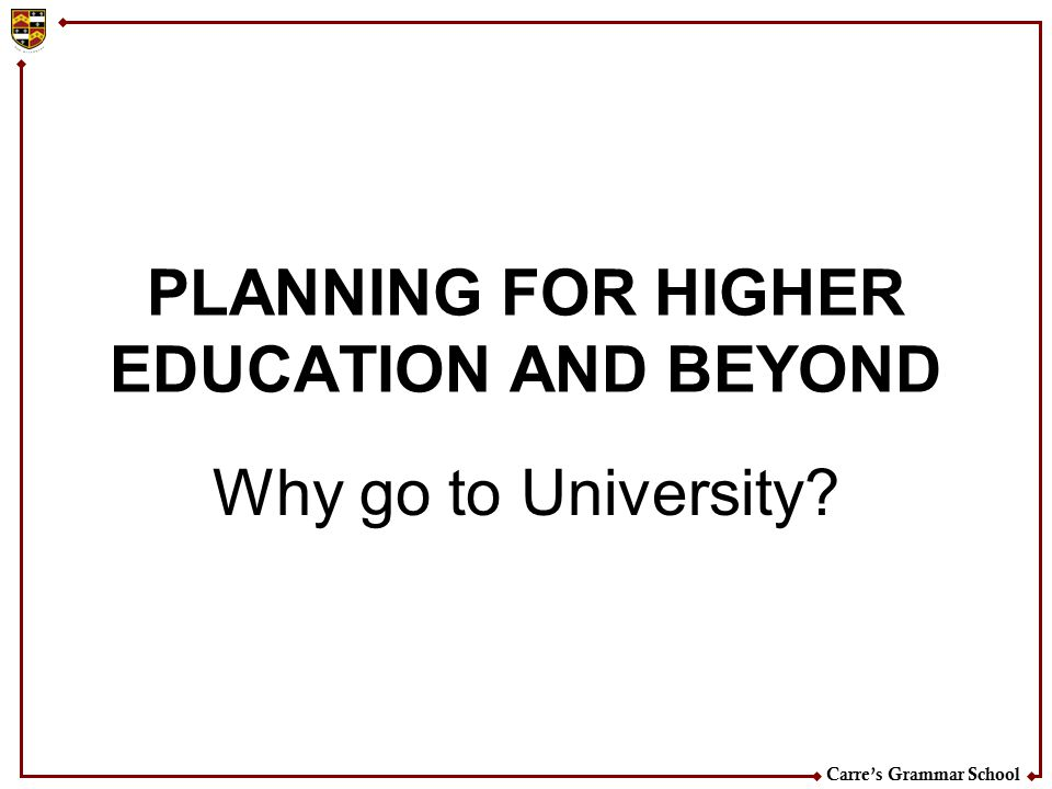 PLANNING FOR HIGHER EDUCATION AND BEYOND