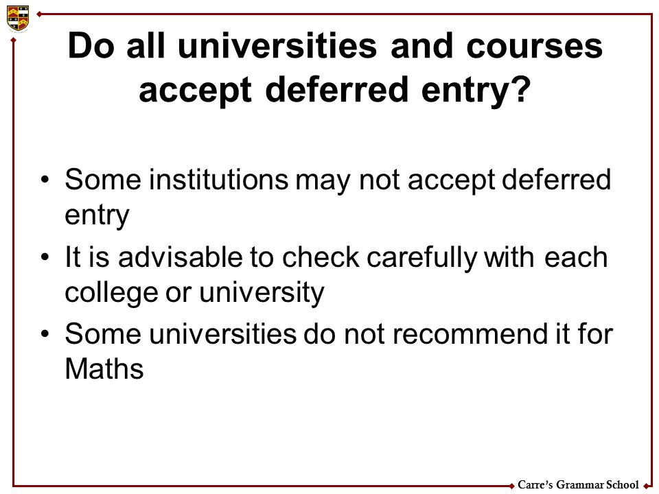 Do all universities and courses accept deferred entry