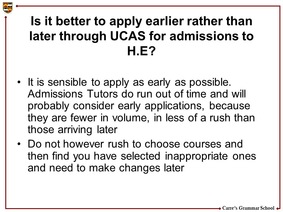 Is it better to apply earlier rather than later through UCAS for admissions to H.E