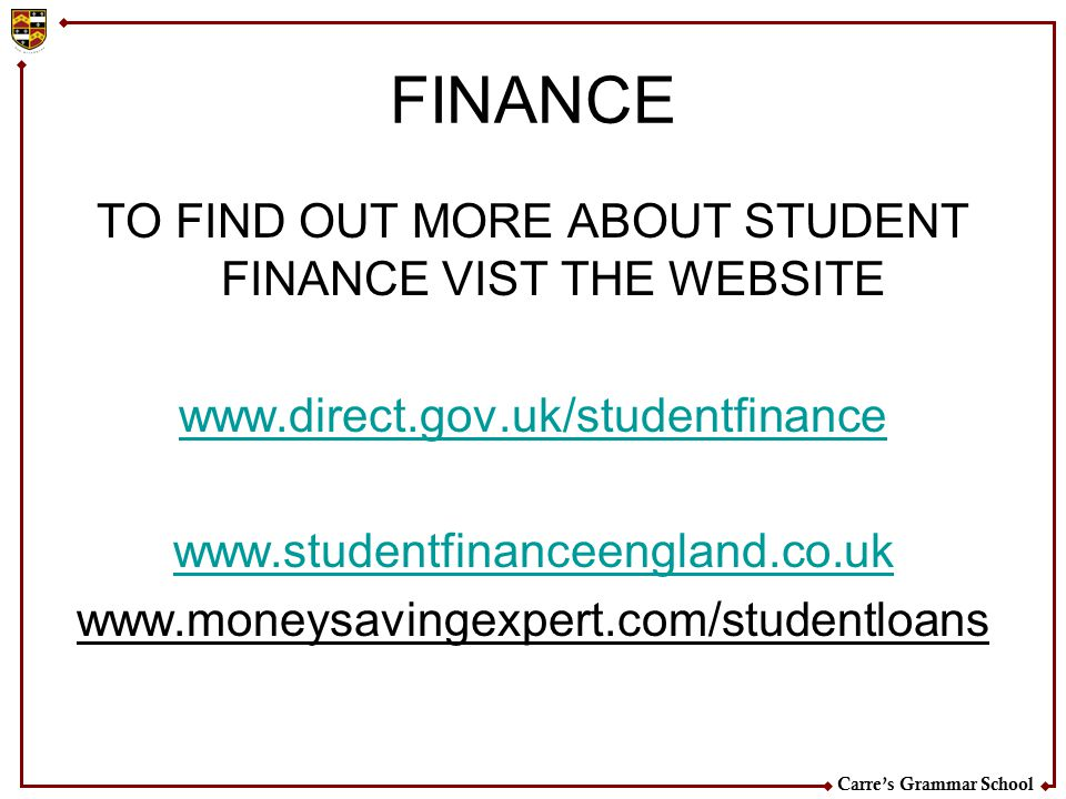 TO FIND OUT MORE ABOUT STUDENT FINANCE VIST THE WEBSITE