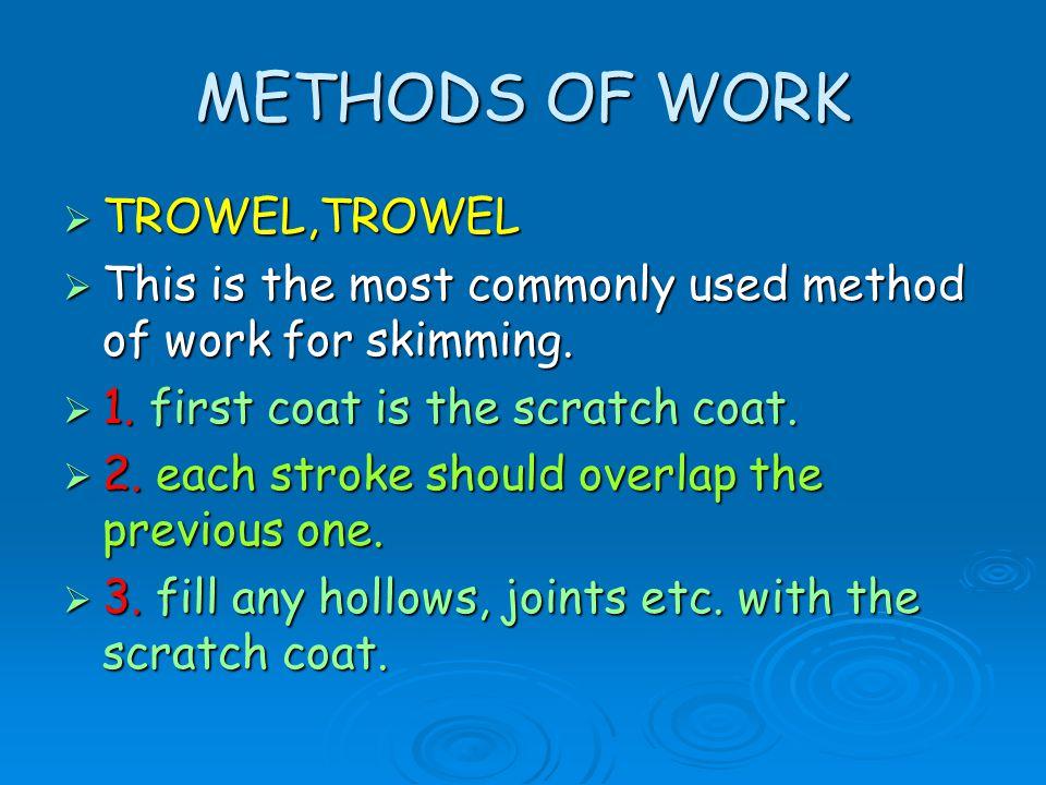 METHODS OF WORK TROWEL,TROWEL