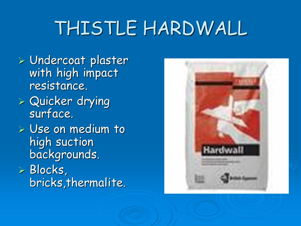 THISTLE HARDWALL Undercoat plaster with high impact resistance.