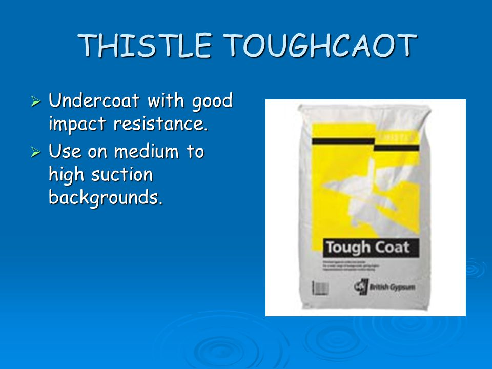 THISTLE TOUGHCAOT Undercoat with good impact resistance.