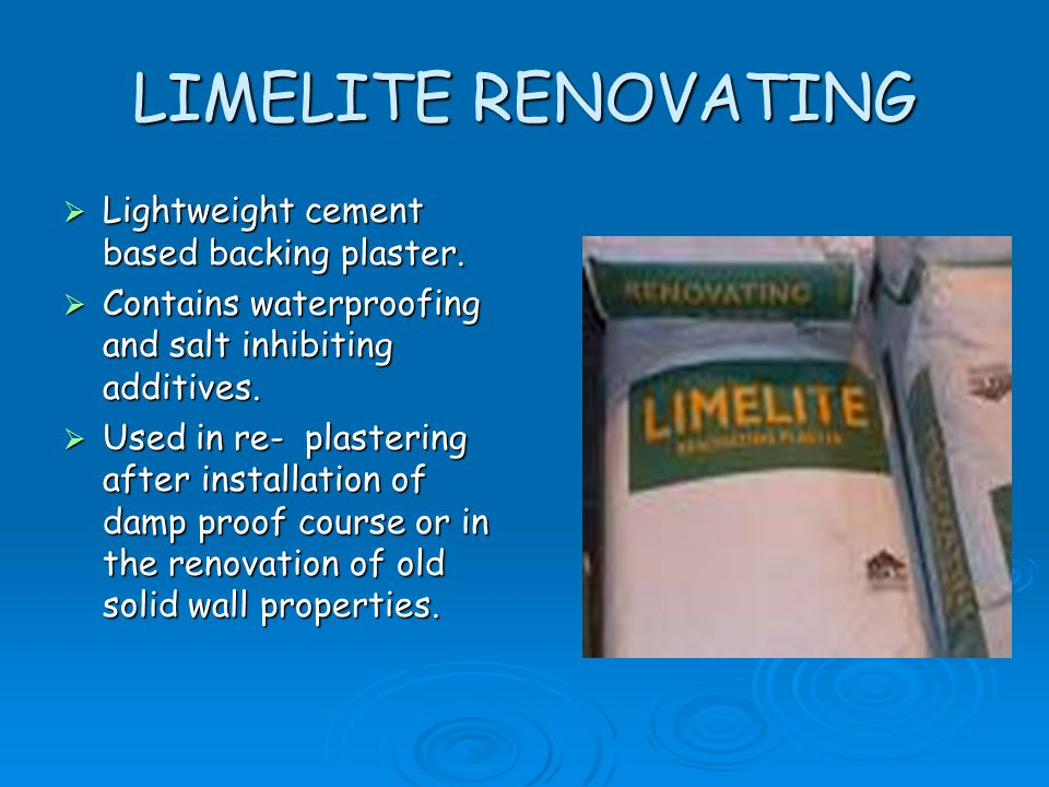 LIMELITE RENOVATING Lightweight cement based backing plaster.