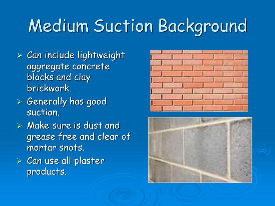 Medium Suction Background