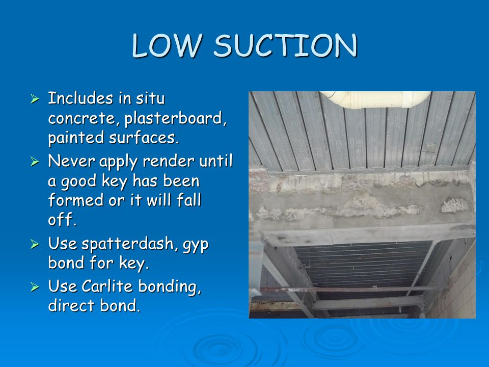 LOW SUCTION Includes in situ concrete, plasterboard, painted surfaces.