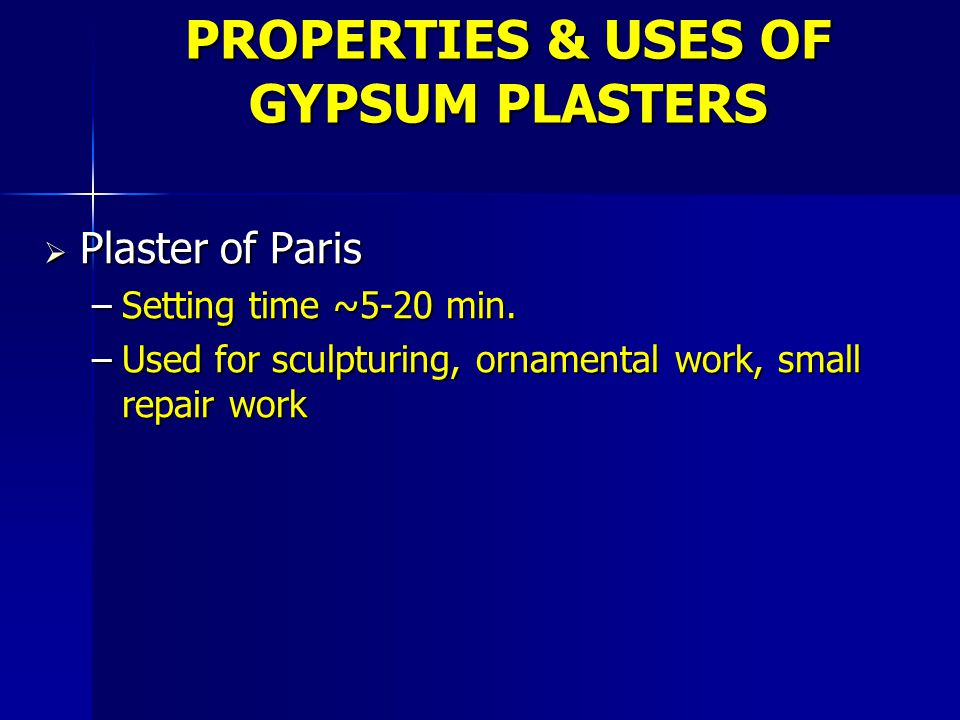 PROPERTIES & USES OF GYPSUM PLASTERS