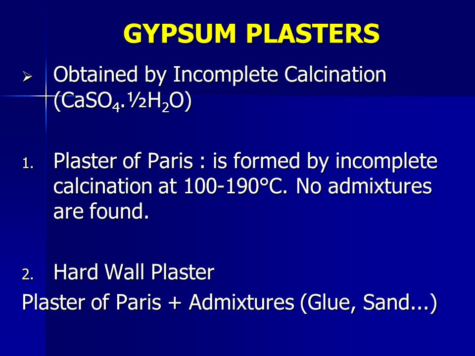 GYPSUM PLASTERS Obtained by Incomplete Calcination (CaSO4.½H2O)