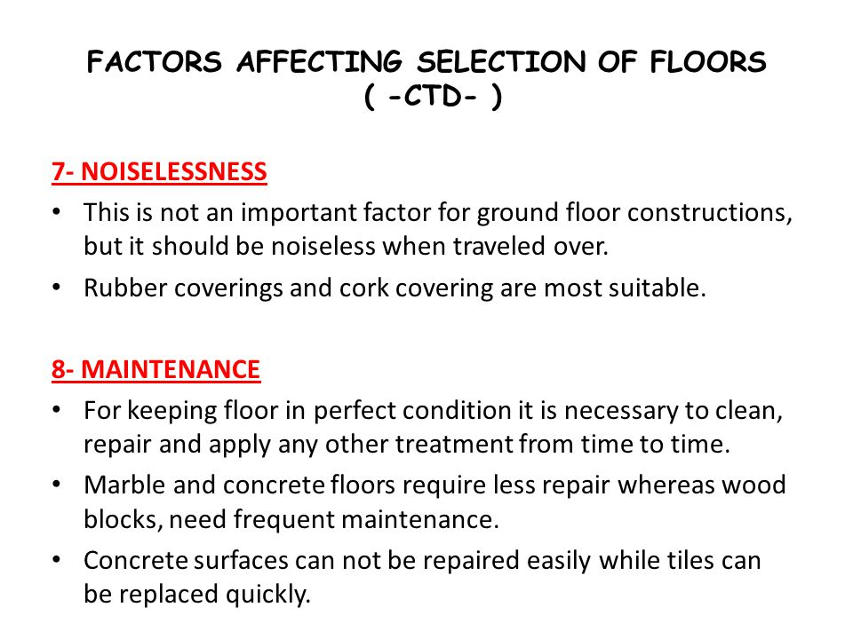 FACTORS AFFECTING SELECTION OF FLOORS ( -CTD- )