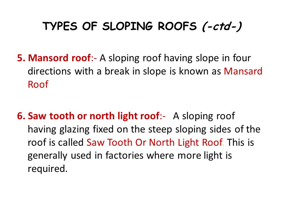 TYPES OF SLOPING ROOFS (-ctd-)