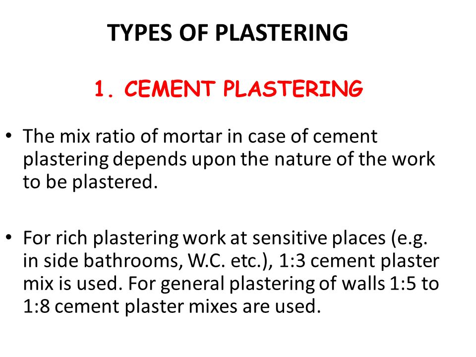 TYPES OF PLASTERING 1. CEMENT PLASTERING