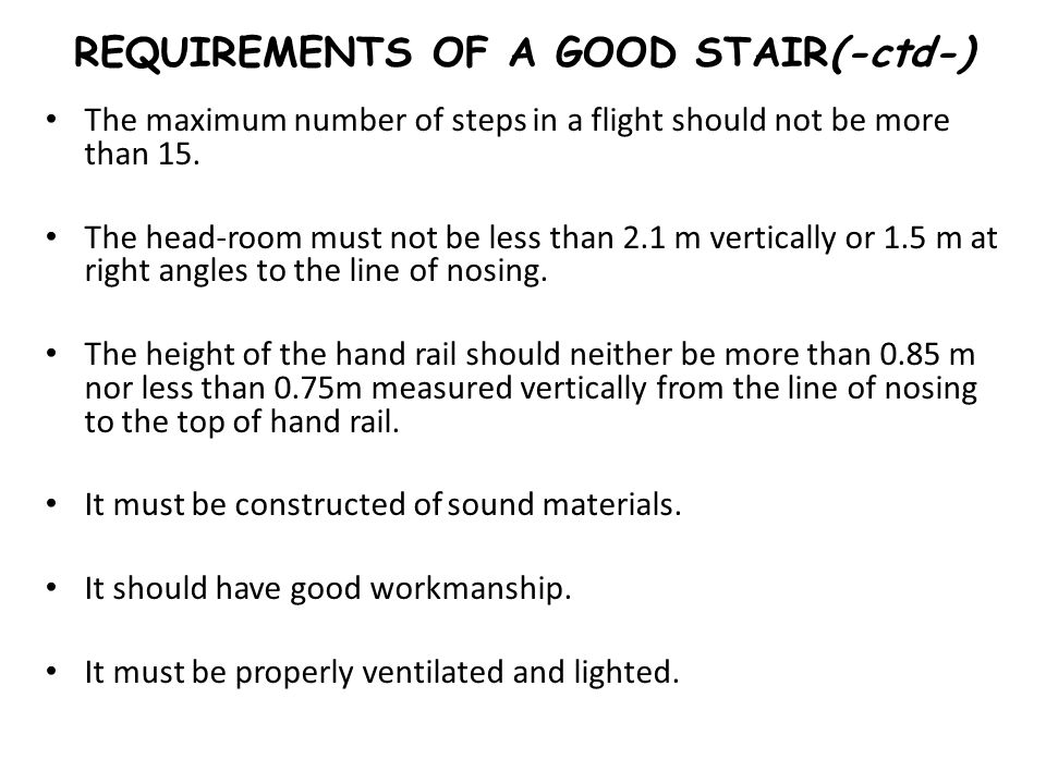 REQUIREMENTS OF A GOOD STAIR(-ctd-)