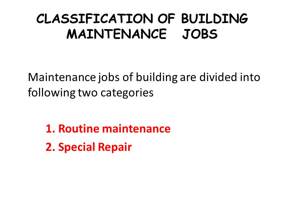 CLASSIFICATION OF BUILDING MAINTENANCE JOBS