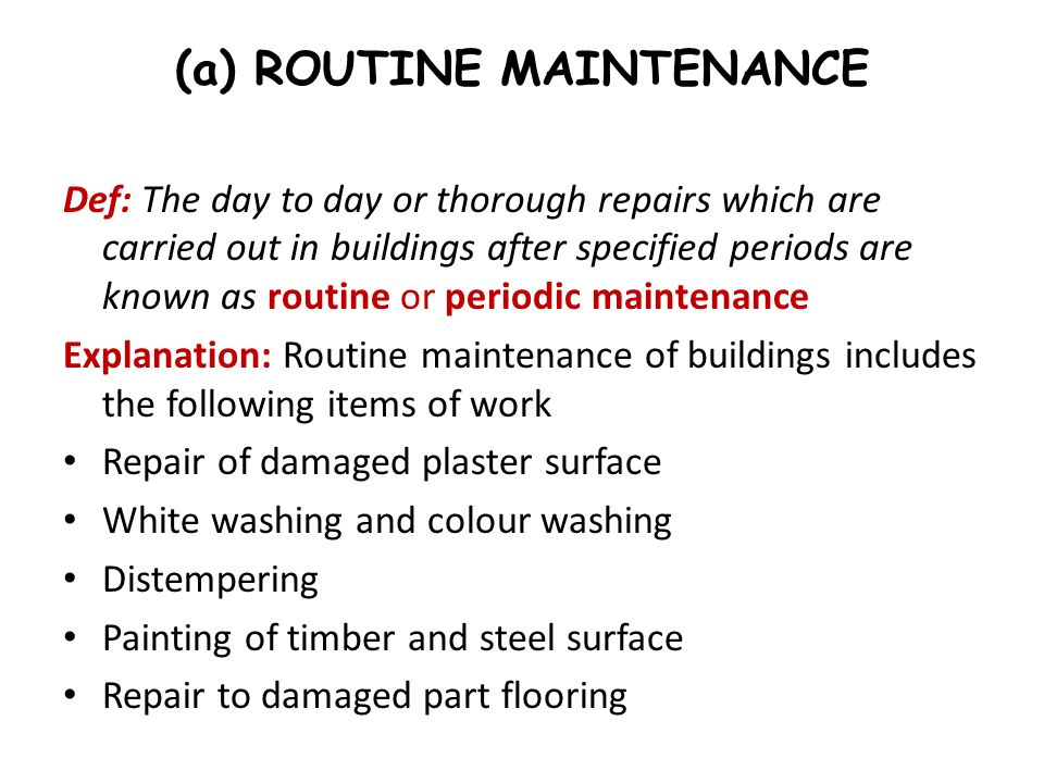 (a) ROUTINE MAINTENANCE
