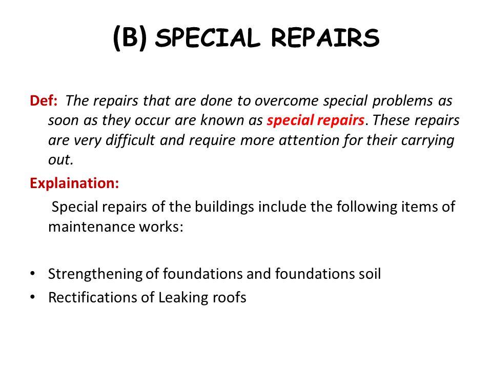 (B) SPECIAL REPAIRS