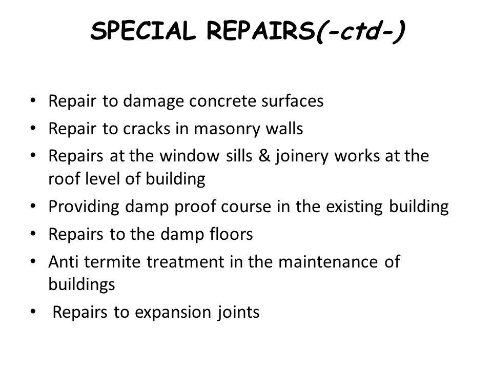 SPECIAL REPAIRS(-ctd-)