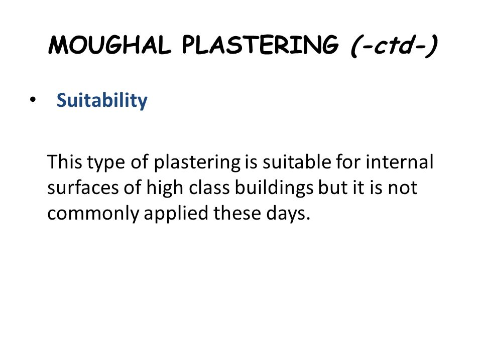MOUGHAL PLASTERING (-ctd-)