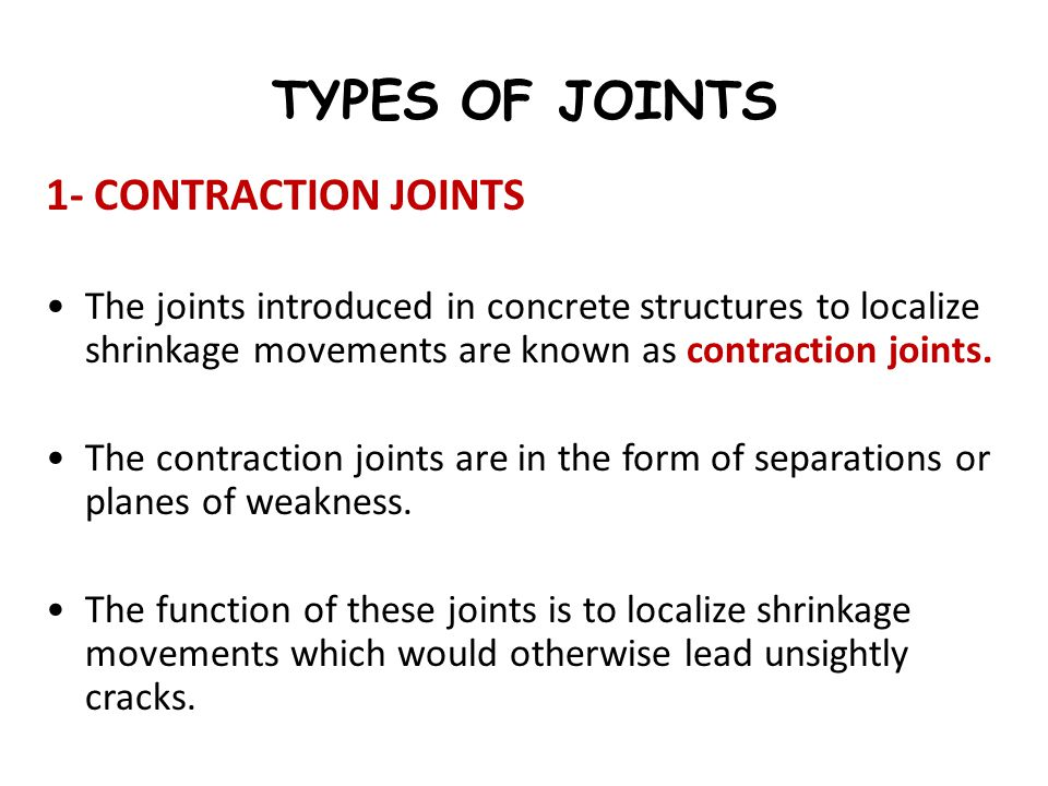 TYPES OF JOINTS 1- CONTRACTION JOINTS