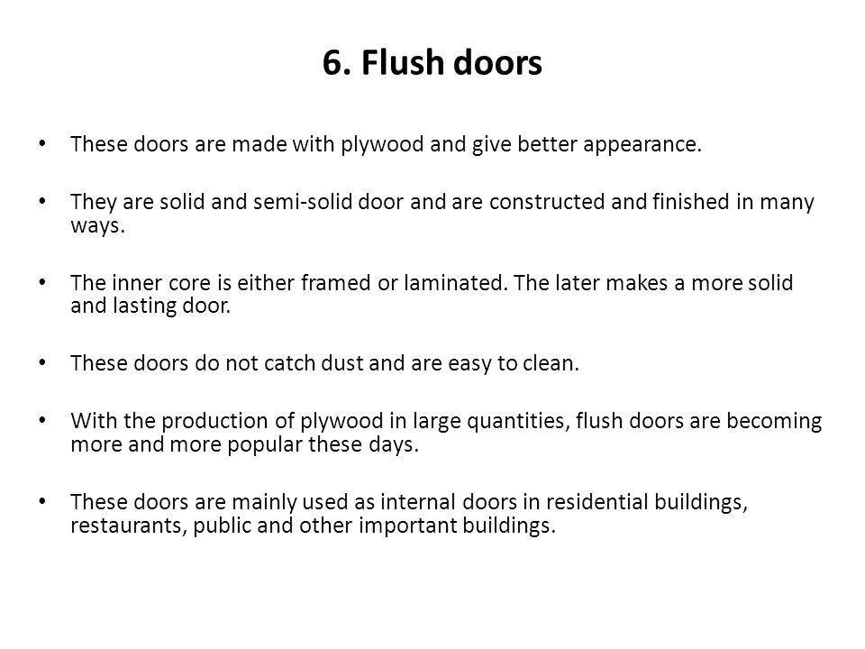 6. Flush doors These doors are made with plywood and give better appearance.