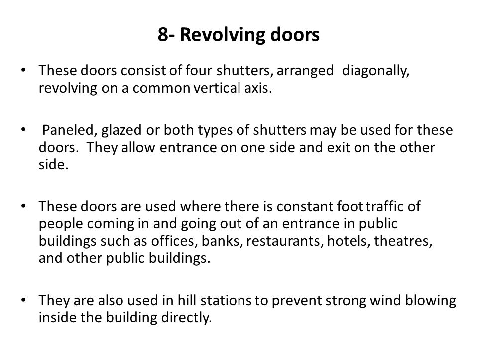 8- Revolving doors These doors consist of four shutters, arranged diagonally, revolving on a common vertical axis.