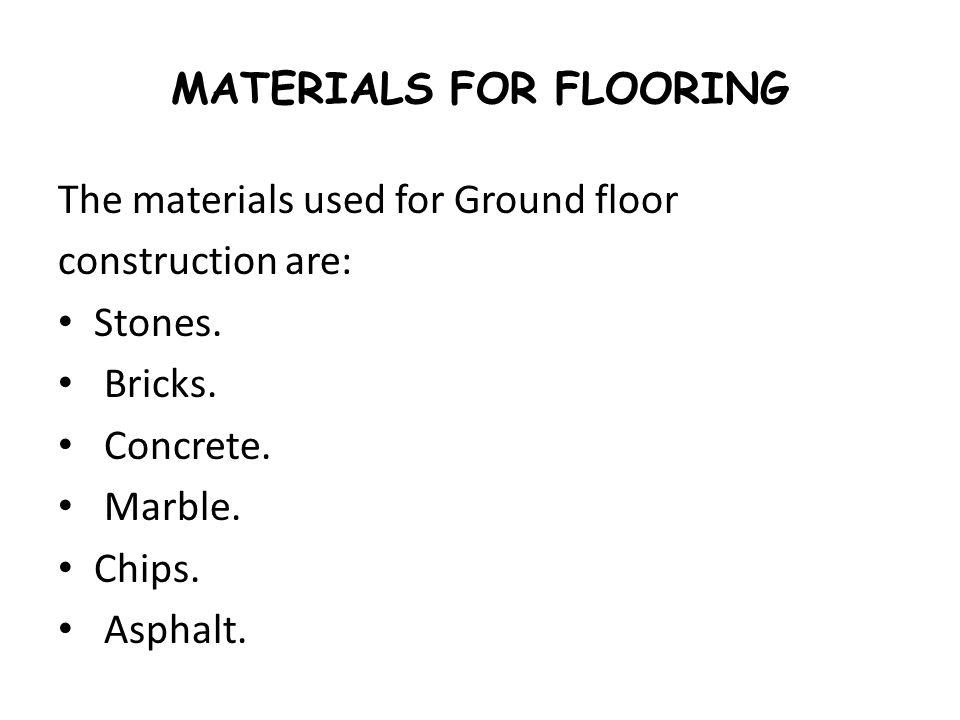 MATERIALS FOR FLOORING