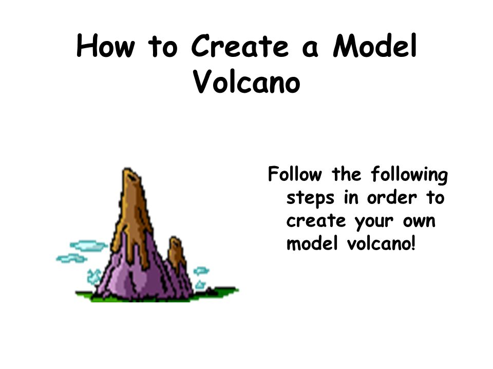 How to Create a Model Volcano