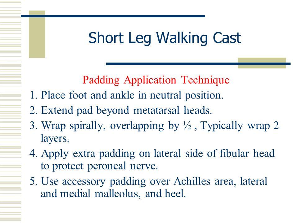 Padding Application Technique
