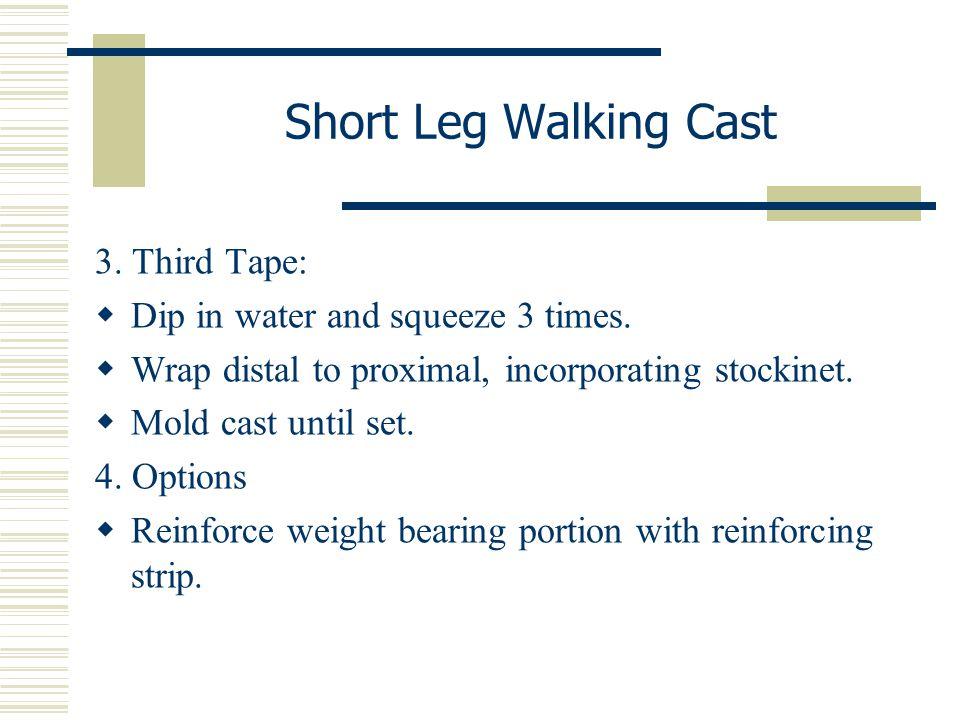 Short Leg Walking Cast 3. Third Tape: