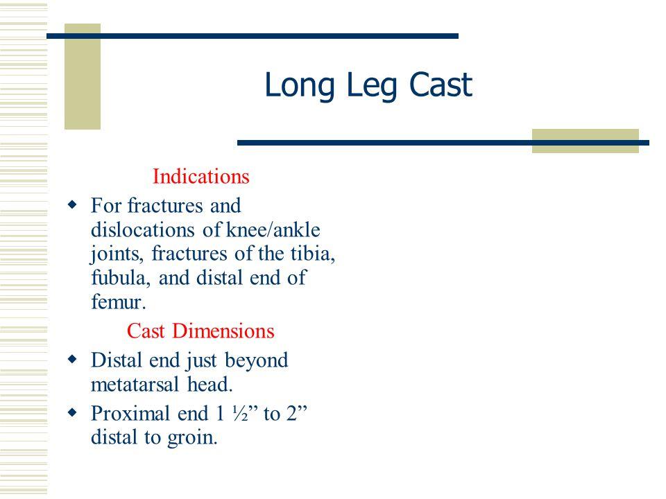 Long Leg Cast Indications