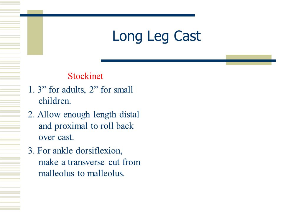 Long Leg Cast Stockinet 1. 3 for adults, 2 for small children.