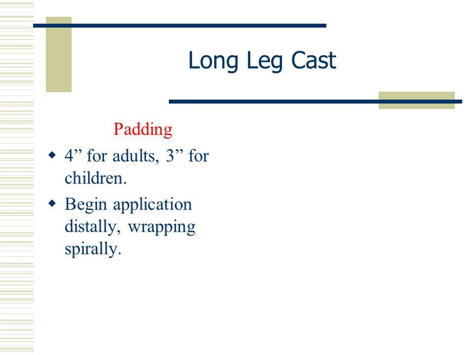Long Leg Cast Padding 4 for adults, 3 for children.