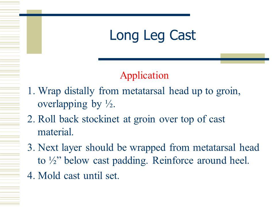 Long Leg Cast Application