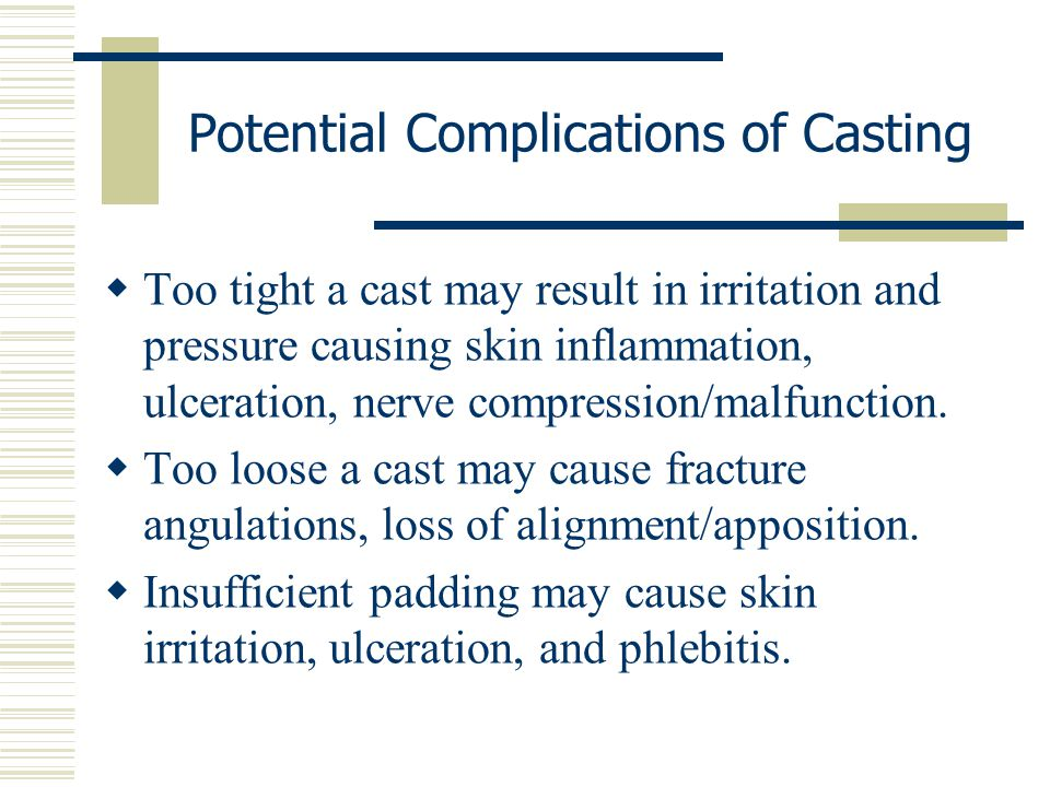 Potential Complications of Casting