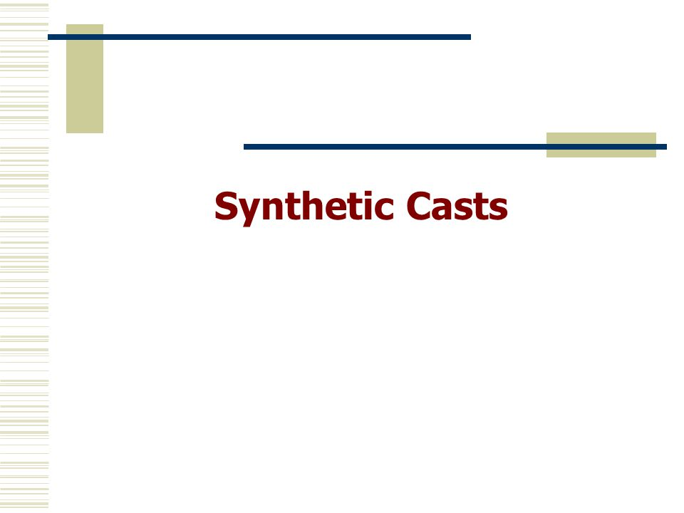 Synthetic Casts