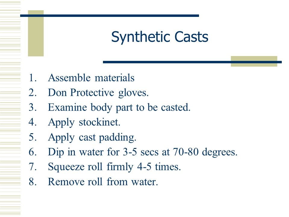 Synthetic Casts Assemble materials Don Protective gloves.