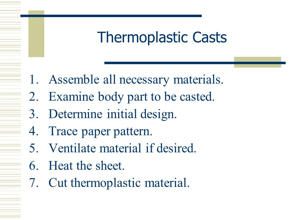 Thermoplastic Casts Assemble all necessary materials.