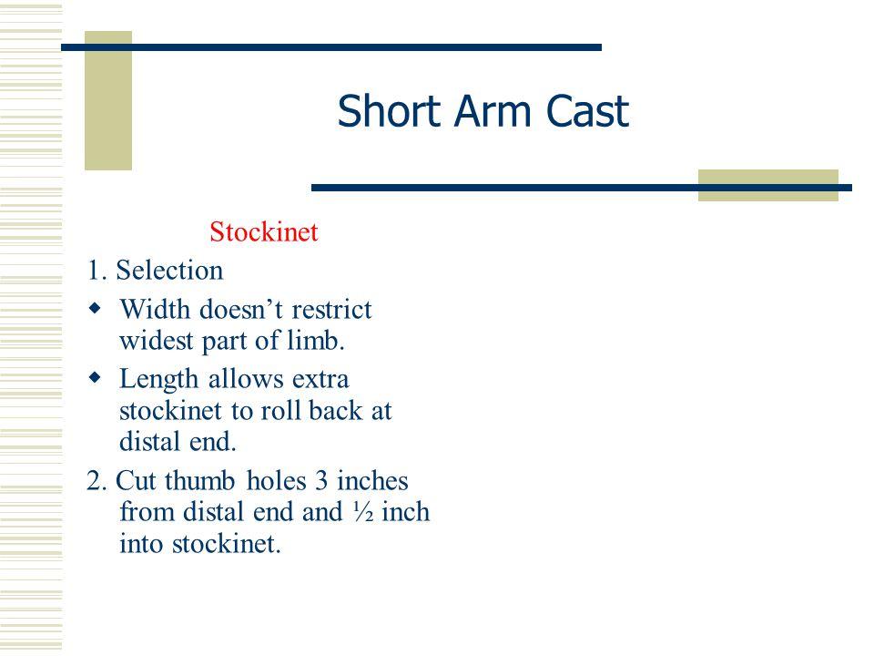 Short Arm Cast Stockinet 1. Selection