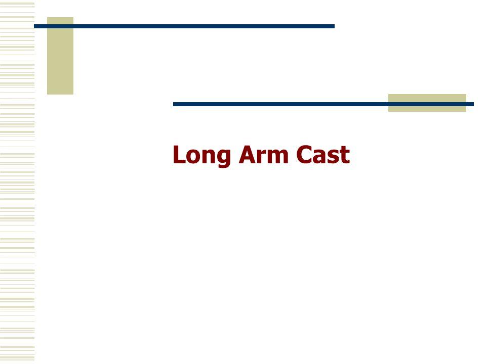 Long Arm Cast