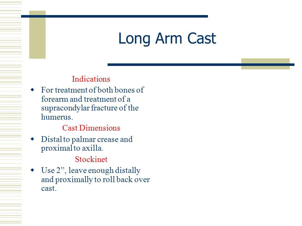 Long Arm Cast Indications