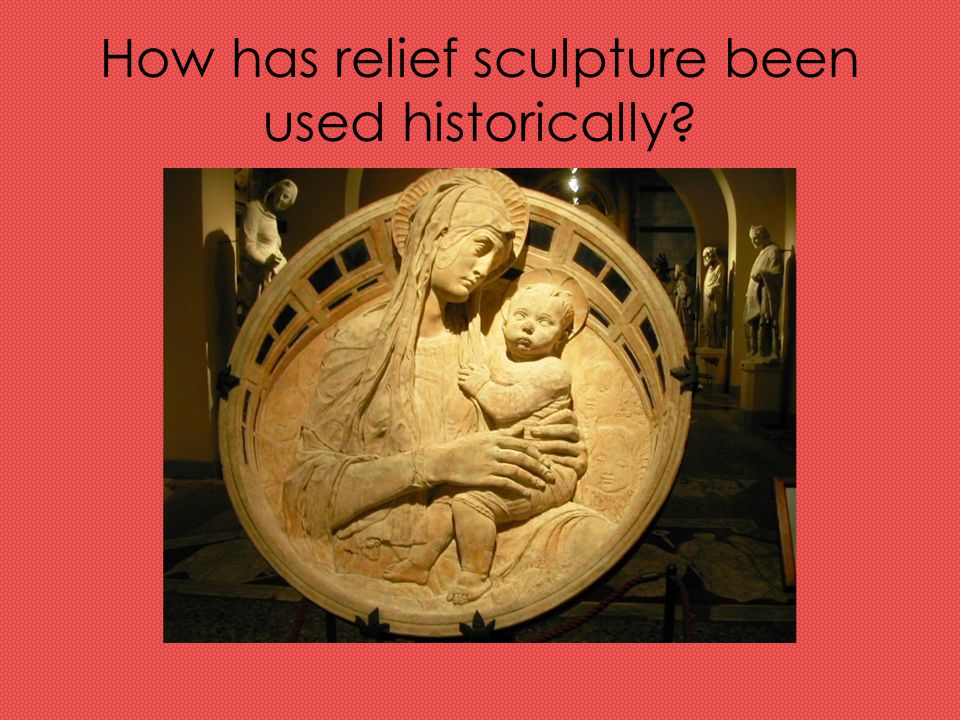 How has relief sculpture been used historically