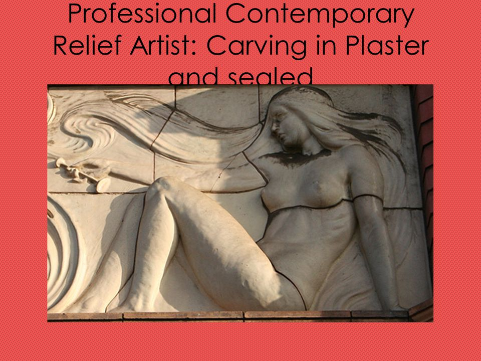 Professional Contemporary Relief Artist: Carving in Plaster and sealed