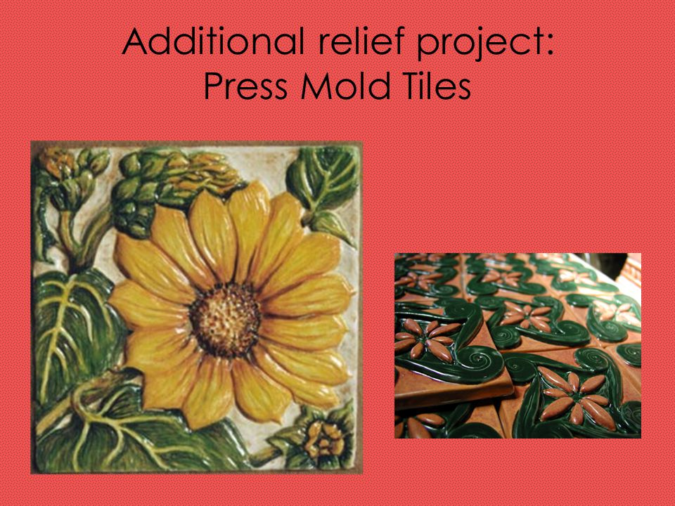 Additional relief project: Press Mold Tiles