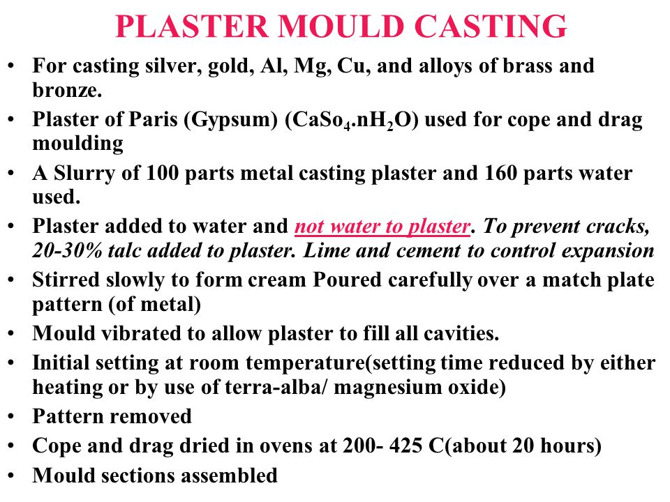 PLASTER MOULD CASTING For casting silver, gold, Al, Mg, Cu, and alloys of brass and bronze.