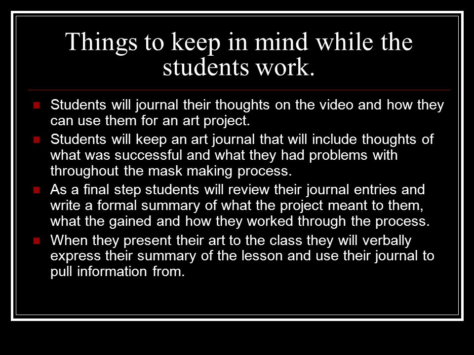 Things to keep in mind while the students work.