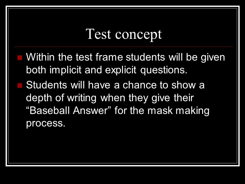 Test concept Within the test frame students will be given both implicit and explicit questions.